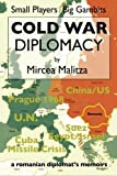 Cold War Diplomacy, Mircea Malitza, 1499556020