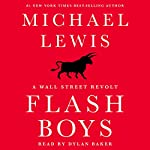Flash Boys: A Wall Street Revolt | Michael Lewis