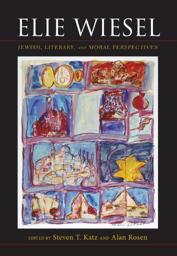 Elie Wiesel: Jewish, Literary, and Moral Perspectives (Jewish Literature and Culture)