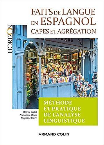 faits de langue en espagnol methode et pratique de lanalyse linguist 2e ed capes agregation espagnol horizon