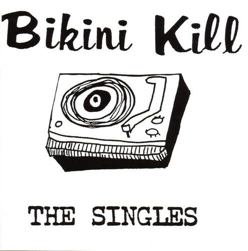 bikini kill the singles buyer's guide