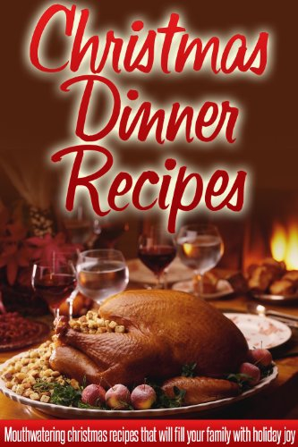 christmas dinner recipes holiday dinner recipes for a wonderful stress free christmas - Simple Christmas Dinner