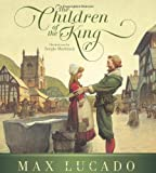 The Children of the King, Max Lucado, 1433540916