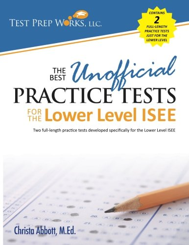 The Best Unofficial Practice Tests for the Lower Level ISEE by Ingramcontent