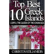 Top Best 10 Greek Islands - Corfu, the Queen of the Ionian Sea