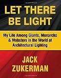 Let There Be Light, Jack Zukerman, 0983064601