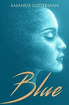 Blue (Project Genesis Book 6) by [Lutterman, Amanda]