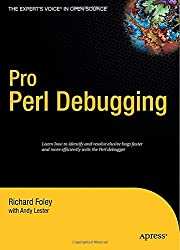 Pro Perl Debugging: From Professional to Expert (Pro: From Professional to Expert)