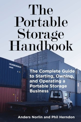 - The Portable Storage Handbook: The Complete Guide to Starting, Owning, and Operating a Portable Storage Business