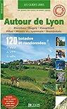 Autour de Lyon : Dombes-Bugey-Dauphiné-Pilat-Monts du Lyonnais-Beaujolais par Rigaux