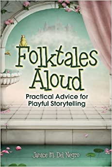 Book Folktales Aloud: Practical Advice for Playful Storytelling