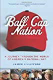 Ball Cap Nation, Jim Lilliefors, 1578603404