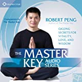 The Master Key Audio Series: Qigong Secrets for Vitality, Love, and Wisdom