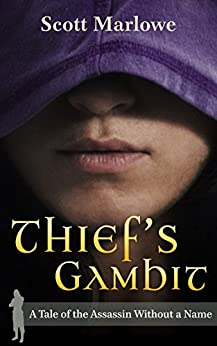 Thief's Gambit (A Tale of the Assassin Without a Name #5) by [Marlowe, Scott]