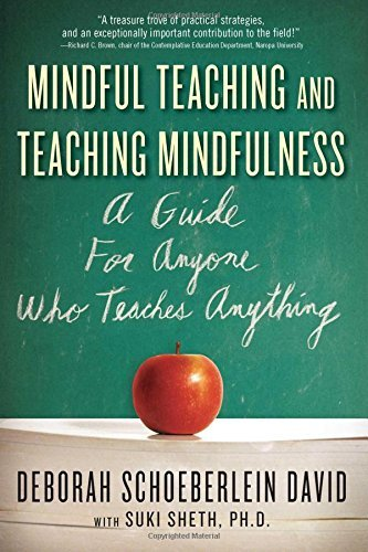 A Guide for Anyone Who Teaches Anything Mindful Teaching and Teaching Mindfulness