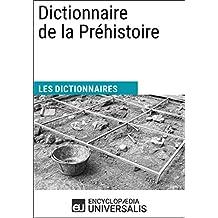 Dictionnaire de la Préhistoire: Les Dictionnaires d'Universalis (French Edition)