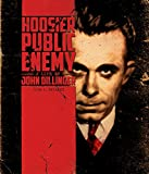 Hoosier Public Enemy: A Life of John Dillinger