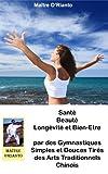 Beaute Et Sante Best Deals - Santé Beauté Longévité Et Bien Etre Par Des Gymnastiques Simples Et Douces (French Edition)