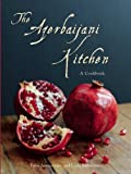 "The Azerbaijani Kitchen, Tahir Ã""miraslanov and Leyla Rahmanova, 0863568173"