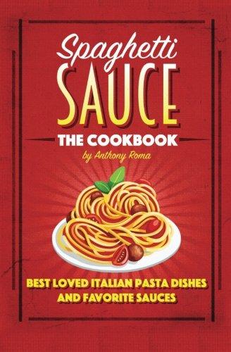 Spaghetti Sauce: The Cookbook