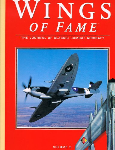 Wings of Fame, The Journal of Classic Combat Aircraft - Vol. 9