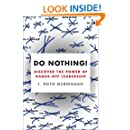 Do Nothing!: How to Stop Overmanaging and Become a Great Leader