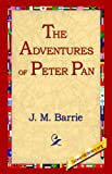 The Adventures of Peter Pan, J. M. Barrie, 1595400362