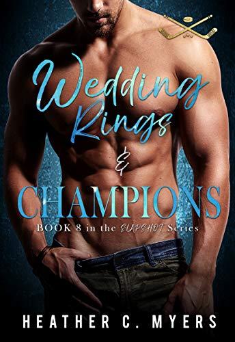 Wedding Rings & Champions: A Slapshot Novel (Slapshot Series Book 8) by [Myers, Heather C.]