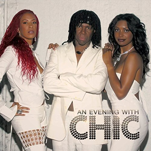 Chic - An Evening With Chic - Zortam Music