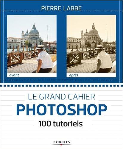 Livre Le grand cahier Photoshop