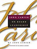 img - for John Carver on Board Leadership by John Carver (2001-10-15) book / textbook / text book