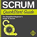 Scrum QuickStart Guide: The Simplified Beginner's Guide to Scrum Audiobook by  ClydeBank Business Narrated by Lucy Vest
