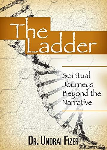 The Ladder: Spiritual Journeys Beyond the Narrative (House Ladder)