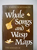 Whale Songs and Wasp Maps, Joseph Mortenson, 0525244425