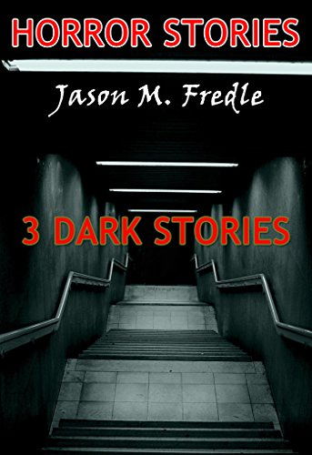 HORROR STORIES: 3 Dark Stories & Ghost, Horror (true horror, unexplained mysteries, haunted locations, true ghost, horror short stories, ghosts Book 1)