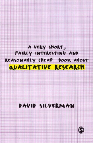 A Very Short, Fairly Interesting and Reasonably Cheap Book about Qualitative Research (Very Short, Fairly Interesting &a