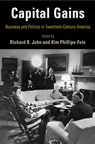 Capital Gains: Business and Politics in Twentieth-Century America (Hagley Perspectives on Business and Culture)