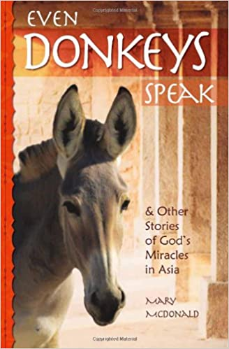 Image result for Even Donkey's Speak & other Stories of God's Miracles in Asia