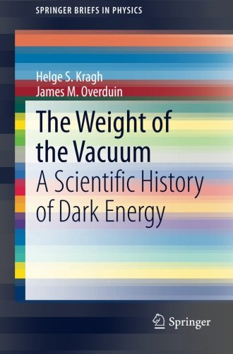 The Weight of the Vacuum: A Scientific History of Dark Energy (SpringerBriefs in Physics)