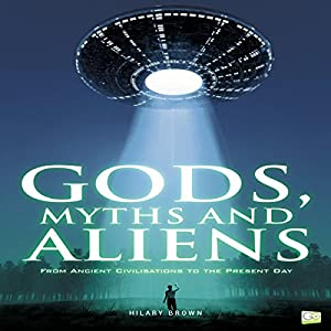 Gods, Myths and Aliens Audiobook