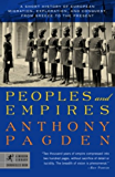 Peoples and Empires: A Short History of European Migration, Exploration, and Conquest, from Greece to  the Present (Modern Library Chronicles Series Book 6)