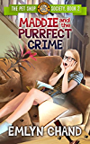 The Pet Shop Society: Maddie and the Purrfect Crime