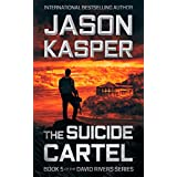 The Suicide Cartel: An Action Thriller Novel (David Rivers Book 5)