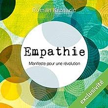 Empathie : Manifeste pour une révolution | Livre audio Auteur(s) : Roman Krznaric Narrateur(s) : Lionel Monier