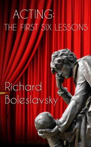 Amazon acting the first six lessons ebook richard acting the first six lessons by boleslavsky richard fandeluxe Gallery
