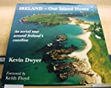 Ireland-Our Island Home, Kevin Dwyer, 1898256209