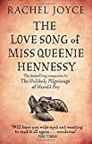 The Love Song of Miss Queenie Hennessy: Or the letter that was never sent to Harold Fry by Rachel Joyce (2015-07-16)