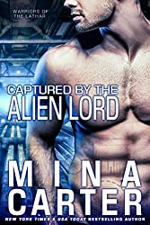 Captured by the Alien Lord (Sci-fi Alien Invasion Romance) (Warriors of the Lathar)