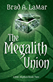 The Megalith Union (Celtic Mythos Book 2)