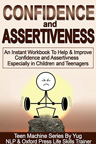 Confidence & Assertiveness - Parent & Child Workbook For Instant Results (Teen Machine Series 2)